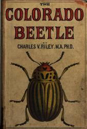 The Colorado Beetle: With Suggestions for Its Repression and Methods of Destruction