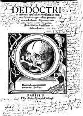 De doctrina moriendi opusculum necessaria ad mortem fœliciter oppetendam pręparamenta declarans:&quo modo in eius agone varijs antiqui hostis insultibus sit resistendum, edocens. MS. notes
