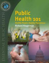 Public Health 101: Healthy People-Healthy Populations