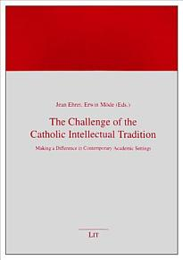 The Challenge of the Catholic Intellectual Tradition PDF