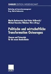 Politische und wirtschaftliche Transformation Osteuropas: Chancen und Potenziale für die neuen Bundesländer