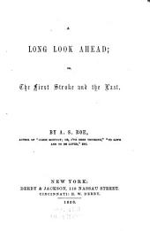 A Long Look Ahead: Or, The First Stroke and the Last