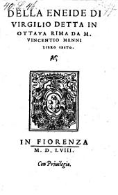 Della Eneide Detta In Ottava Rima Da Vincentio Menni libro sesto