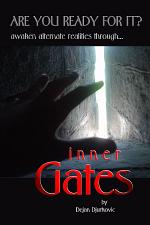 Inner Gates: Are You Ready For It? Awaken Alternate Realities Through...