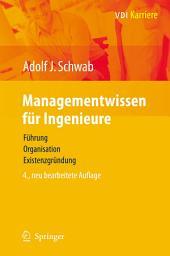 Managementwissen für Ingenieure: Führung, Organisation, Existenzgründung, Ausgabe 4