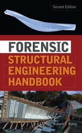 Forensic Structural Engineering Handbook: Edition 2