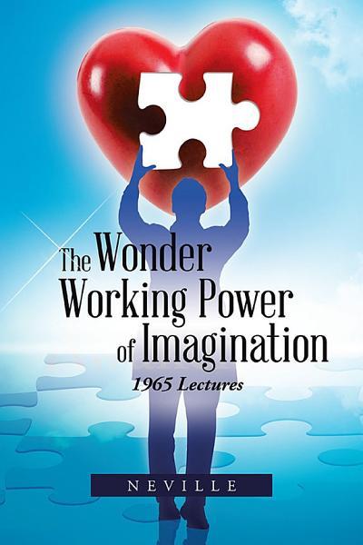The Wonder Working Power of Imagination