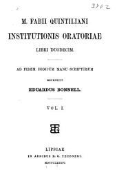 Institutionis oratoriae libri duodecim: ad fidem codicum manu scriptorum, Volume 1