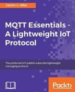 MQTT Essentials - A Lightweight IoT Protocol