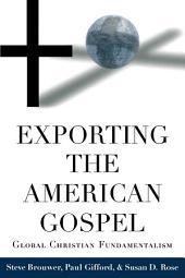 Exporting the American Gospel: Global Christian Fundamentalism