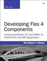 Developing Flex 4 Components PDF