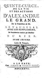 De La Vie Et Des Actions D'Alexandre Le Grand: Latin & François, Volume2