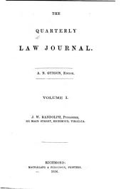 The Quarterly Law Journal: Volume 1