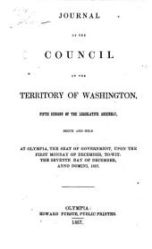 Journal of the Council of the Territory of Washington: Fifth Session of the Legislative Assembly, Begun and Held at Olympia, the Seat of Government, Upon the First Monday of December, To-wit, the Seventh Day of December, Anno Domini, 1857
