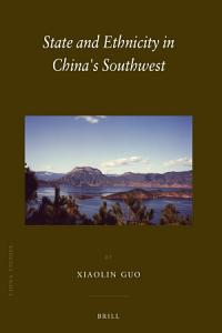 State and Ethnicity in China s Southwest PDF