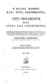 Vetus testamentum graece iuxta LXX interpretes: textum vaticanum Romanum emendatius