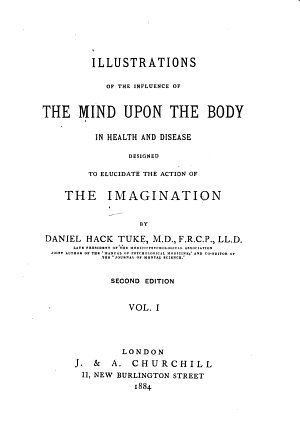 Illustrations of the Influence of the Mind Upon the Body in Health and Disease  Designed to Elucidate the Action of the Imagination PDF