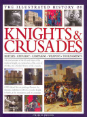 The Illustrated History of Knights   Crusades PDF