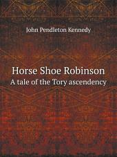 Horse-shoe Robinson [by J.P. Kennedy].
