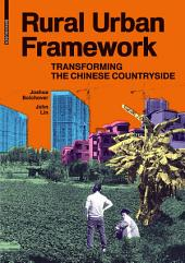 Rural Urban Framework: Transforming the Chinese Countryside