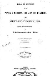 Tablas de reducción de las pesas y medidas legales de Castilla a las métrico-decimales