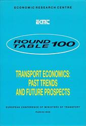 ECMT Round Tables Transport Economics Report of the One-Hundredth Round Table on Transport Economics Held in Paris on 2-3 June 1994: Report of the One-Hundredth Round Table on Transport Economics Held in Paris on 2-3 June 1994