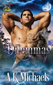 Highland Wolf Clan, Book 6, Dilemmas: Book 6 in A K Michaels' best selling shifter series