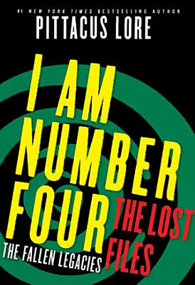 I Am Number Four  The Lost Files  The Fallen Legacies