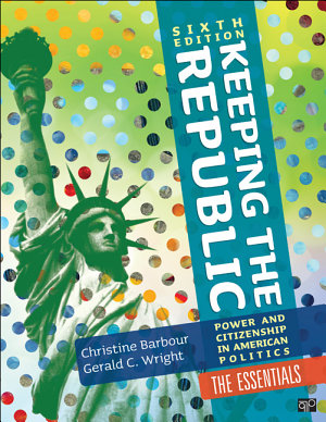 Keeping the Republic  Power and Citizenship in American Politics  6th Edition The Essentials