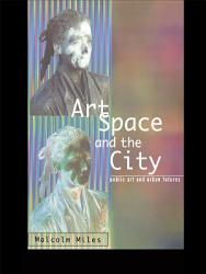 Art  Space and the City PDF