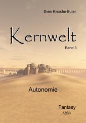 Kernwelt - Band III: Autonomie