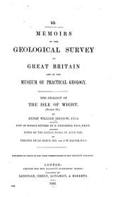 ... The Geology of the Isle of Wight. (Sheet 10.)