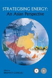 Strategising Energy: An Asian Perspective: An Asian Perspective