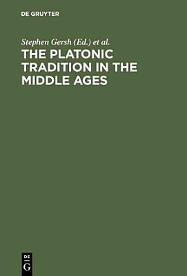 The Platonic Tradition in the Middle Ages PDF