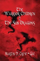 The Warrior Children The Sun Dragons Book PDF