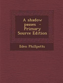 A Shadow Passes   Primary Source Edition PDF