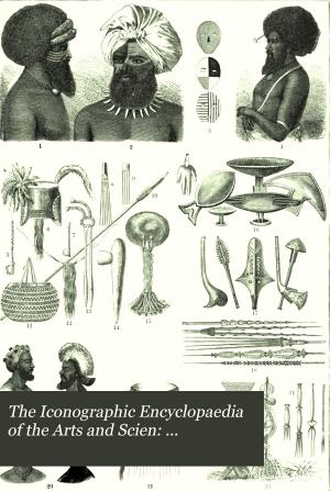 The Iconographic Encyclopaedia of the Arts and Scien  Anthropology  Ethnology  Ethnography PDF