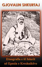 Etnografia e të folurit në Eposin e Kreshnikëve: Eposi i kreshnikëve si përmendore madhështore e kulturës ligjërimore të shqipes