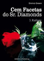 Cem Facetas do Sr. Diamonds - vol. 3 : Rutilante