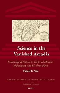 Science in the Vanished Arcadia Book