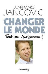 Changer le monde: Tout un programme !