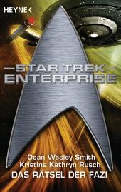Star Trek - Enterprise: Das Rätsel der Fazi: Roman