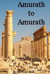 Amurath to Amurath: Includes Biography of Gertrude Bell