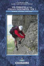 Via Ferratas of the Italian Dolomites:: Volume 1, Edition 2