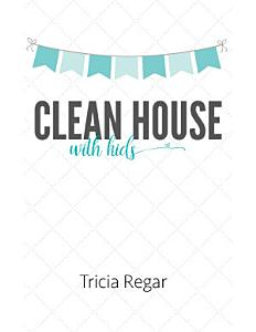 Clean House With Kids Book