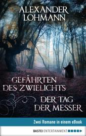 Gefährten des Zwielichts / Der Tag der Messer: Zwei Romane in einem eBook