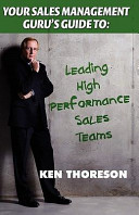 Your Sales Management Guru s Guide To      Leading High Performance Sales Teams