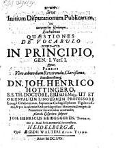 Initium disputationum publicarum, eis kosmopoian hexaēmeron ...