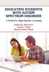 Educating Students with Autism Spectrum Disorder: A Model for High-Quality Coaching