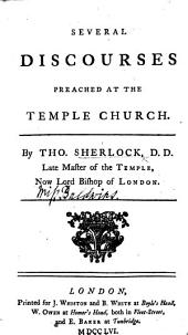 Several Discourses preached at the Temple Church, etc